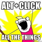 ALT+Click all the things