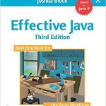 Some thoughts about Effective Java, Third Edition and general musings